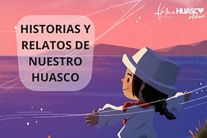Banner HISTORIAS Y RELATOS DE NUESTRO HUASCO